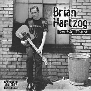 Brian Hartzog: One-Way Ticket CD